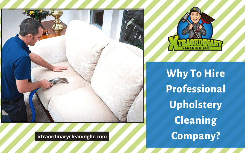 Why To Hire Professional Upholstery Cleaning Company?