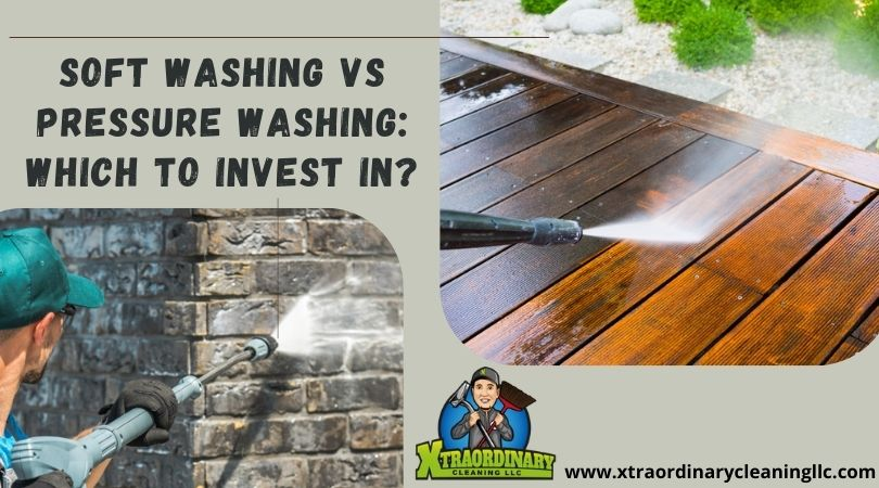 Soft Washing Vs Pressure Washing: Which To Invest In?