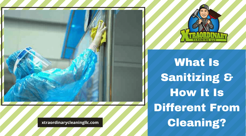 What Is Sanitizing & How It Is Different From Cleaning?