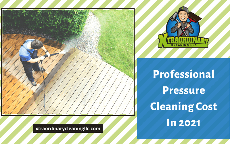 Professional Pressure Cleaning Cost In 2021